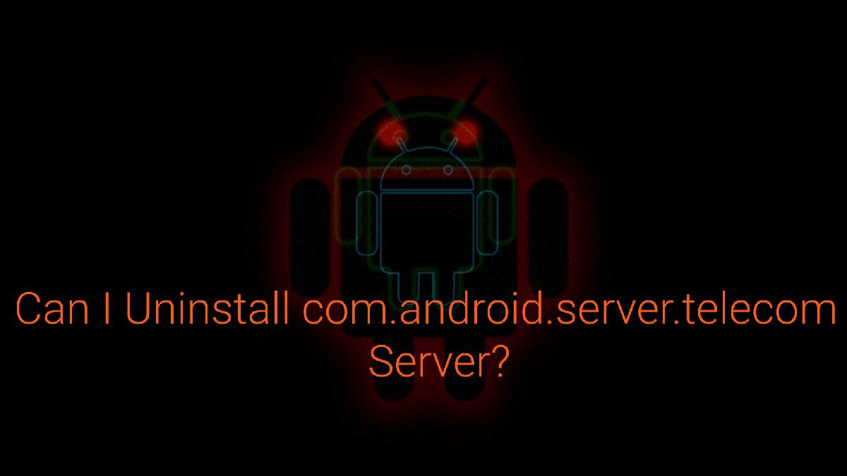 what is com android server telecom